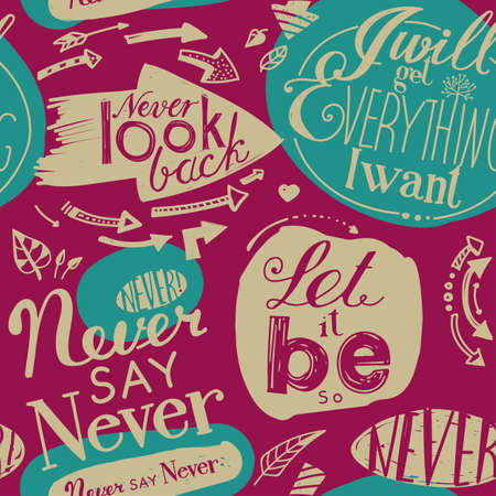 humility: Seamless pattern of the letterings  I will get everything I want,  Let it be,  Never say never,  Never look back.  Hand drawing inscriptions. Turquoise, pink, beige