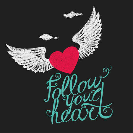 avocation: Lettering Follow your heart. Composition with winged heart on a dark background. Hand drawing.