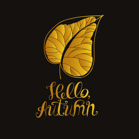 gold leaf: Lettering Hello Autumn. The inscription and the natural elements. Autumn leaf. Dark background, gold pattern.