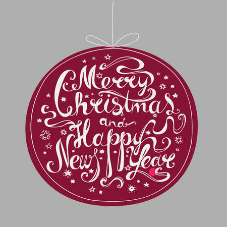 bordo: Lettering Merry Christmas and Happy New Year. Twisted font. Congratulations on Christmas and New Year in the form of the Christmas ball. Bordo. Illustration