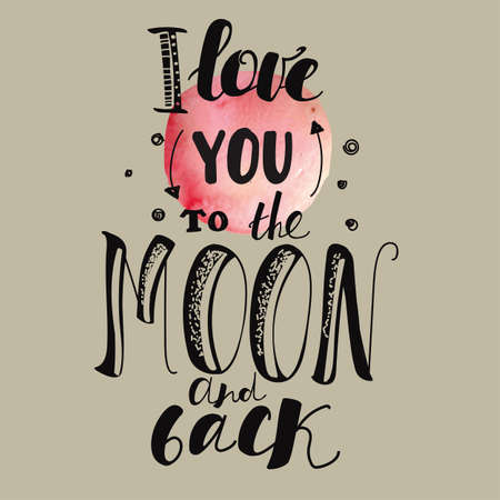 Lettering I love you to the moon and back. Declaration of love. Pink Moon. Beige background.