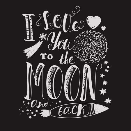 Lettering I love you to the moon and back. Declaration of love. The bright letters on a dark background. Moon, heart, rocket Illustration