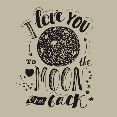 Lettering I love you to the moon and back. Declaration of love. Hand drawing. Moon