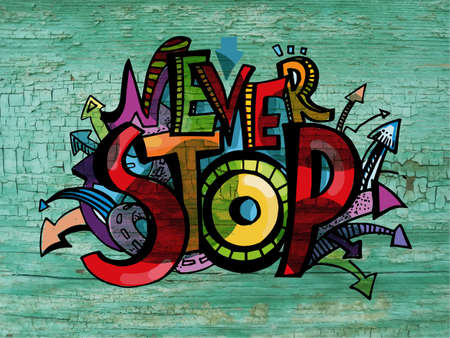 Lettering in the style of graffiti Never stop. Hand writing. The texture of the old painted wood.