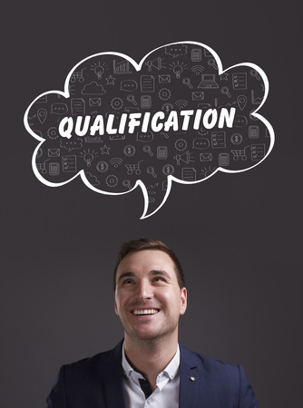 qualification: Business, Technology, Internet and marketing. Young businessman thinking about: qualification
