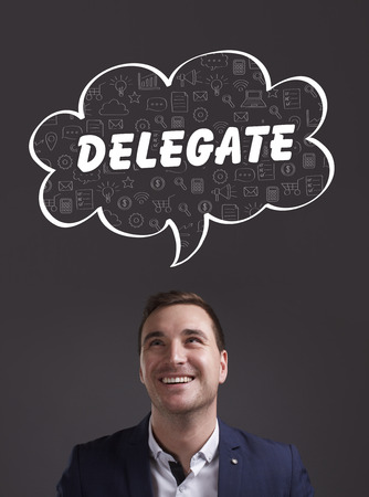 delegar: Business, Technology, Internet and marketing. Young businessman thinking about: delegate