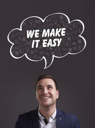 Business, Technology, Internet and marketing. Young businessman thinking about: we make it easy