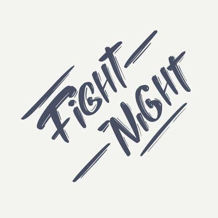 Fight night hand drawn vector lettering text. Vector illustration