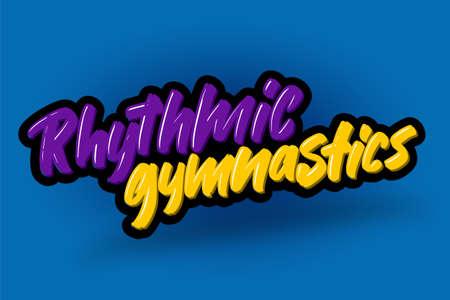 Rhythmic gymnastics drawn modern brush lettering. Vector illustration logo text for business, print and advertising.