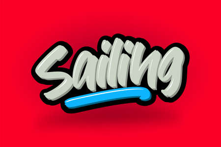 Sailing hand drawn modern brush lettering. Vector illustration logo text for business, print and advertising.