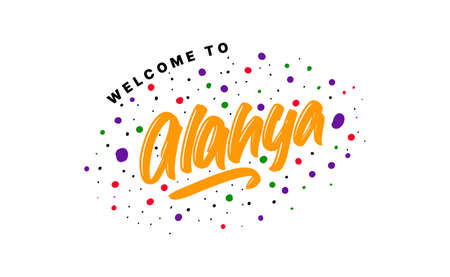 Welcome to Alanya. Vector illustration of hand drawn lettering on white background Banque d'images - 139166505