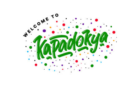 Welcome to Kapadokya. Vector illustration of hand drawn lettering on white background