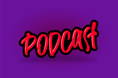 Podcast hand drawn modern brush lettering for business, print and advertising.