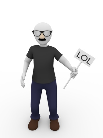 laugh out loud: Lol, laugh out loud. Man with fake glasses and a sign
