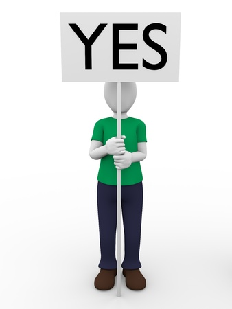 positivism: A man holding a sign with the word yes. Positivism.