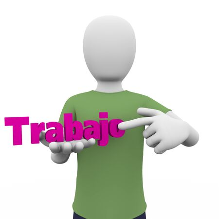 trabajo: A man pointing and holding the word trabajo with hands. Trabajo is the spanish traslation for job. Unemployment concept. 3d render, 3d illustration
