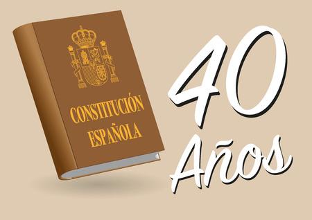 Constitucion española. Spanish constitution book commemoration of forty years of declaration. Vector illustration Ilustração