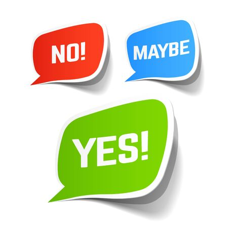 yes or no: Yes, No and Maybe speech bubbles