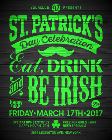 design: Saint Patricks Day celebration poster design. Eat, drink and be Irish, 17 March nightclub party invitation on wooden background Illustration
