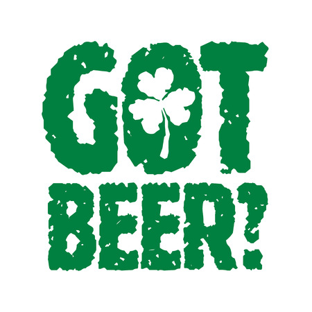 Got Beer? T-shirt vintage lettering for St. Patricks Day celebration Illustration
