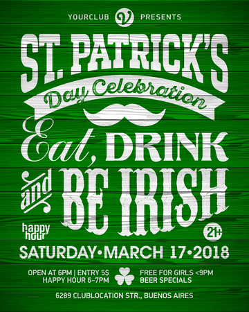 Saint Patrick's Day, Feast of Saint Patrick celebration poster design. Eat, drink and be Irish, 17 March nightclub party invitation with vintage lettering on wooden background