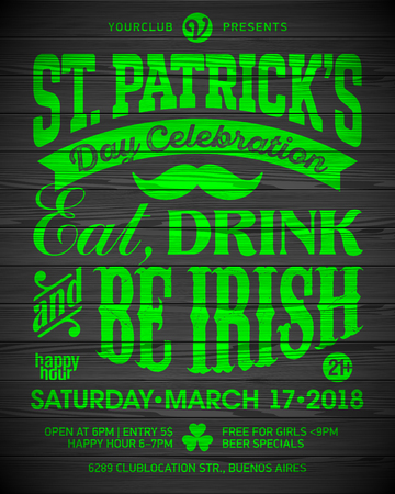 Saint Patricks Day, Feast of Saint Patrick celebration poster design. Eat, drink and be Irish, 17 March nightclub party invitation with vintage lettering on wooden background