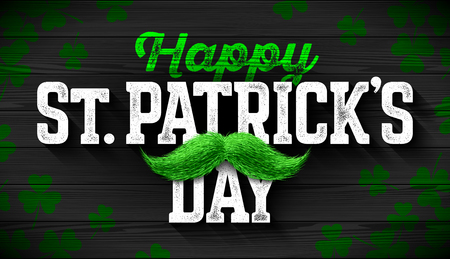 Happy Saint Patricks Day, Feast of Saint Patrick celebration greeting card design. 17 March congratulation with vintage lettering and green mustache on wooden background