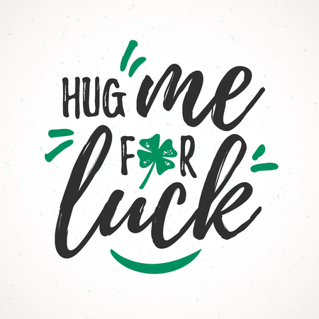 Hug Me For Luck handdrawn dry brush style lettering, March St. Patrick's Day celebration. Suitable for t-shirt, poster, etc.. Vectores