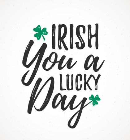Irish You a Lucky Day handdrawn dry brush style lettering, 17 March St. Patrick's Day celebration. Suitable for greeting card design, poster, etc..