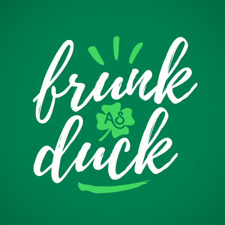 Frunk As Duck handdrawn dry brush style lettering, 17 March St. Patricks Day celebration. Suitable for t-shirt, poster, etc..