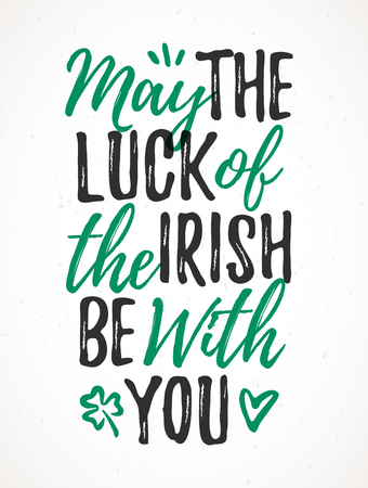 May The Luck Of The Irish Be With You handdrawn dry brush style lettering, 17 March St. Patrick's Day celebration. Suitable for greeting card design, poster, etc..