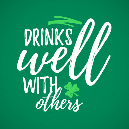 Drinks Well With Others funny handdrawn dry brush style lettering, 17 March St. Patricks Day celebration. Suitable for t-shirt, poster, etc. Illustration