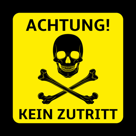 Achting kein zuritt danger keep out yellow sign