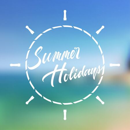 helm: Summer holidays typographic lettering text vector illustration isolated on tropical blurred background. Vintage vector hand-drawn background