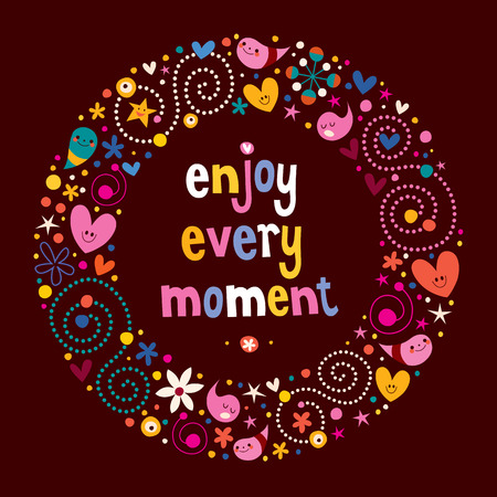 moment: Enjoy Every Moment