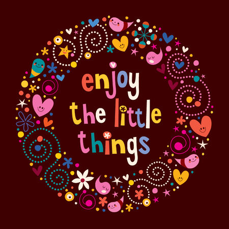 mindfulness: Enjoy The Little Things