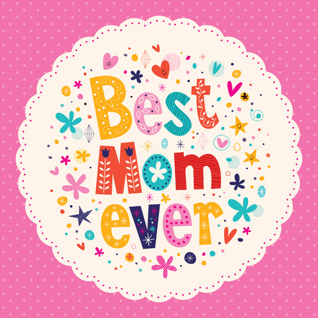 ever: Best Mom Ever Happy Mothers Day card