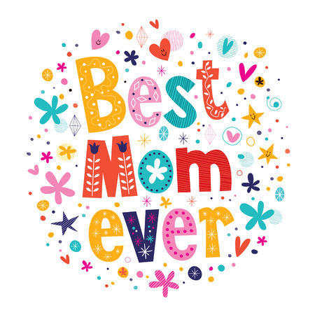ever: Happy Mothers Day card hand made retro typography Best Mom Ever Illustration