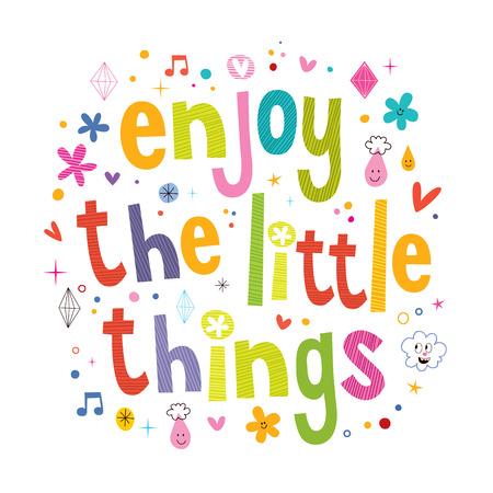 enjoy: Enjoy The Little Things