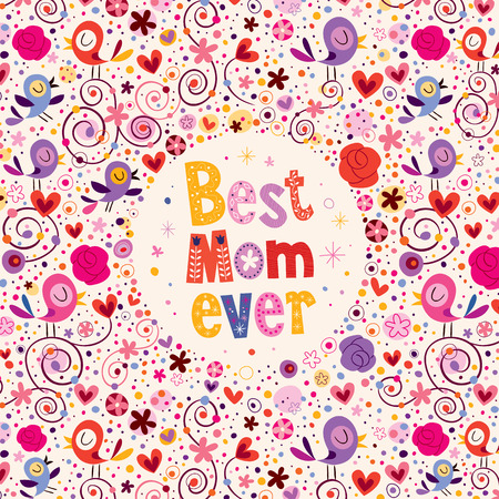 Happy Mothers Day card design with birds, hearts and flowers Best Mom Ever