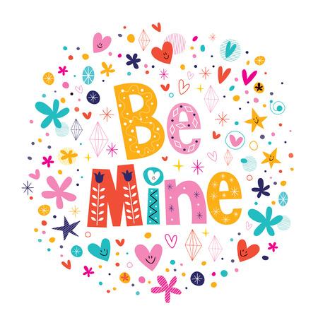 be mine: Be mine Illustration