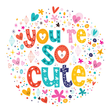 so: You re so cute typography lettering decorative text Valentine card Illustration