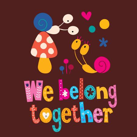 belong: We belong together cute snails love card Illustration