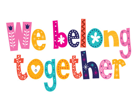 belong: We belong together Illustration