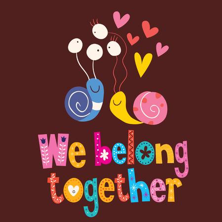 soul mate: We belong together cute snails love card Illustration