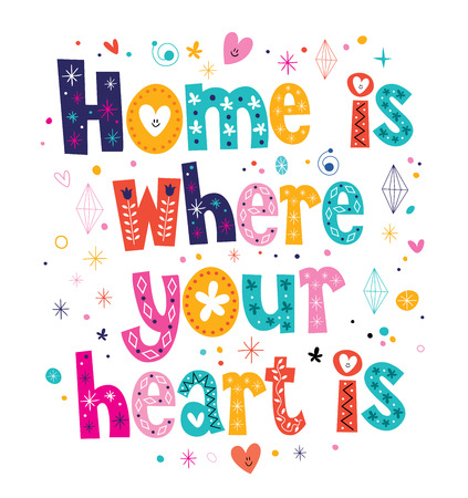 Home is where your heart is quote typographic design Vector