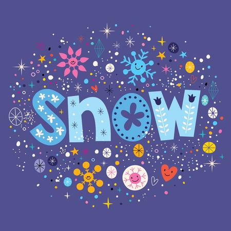 let it snow: snow