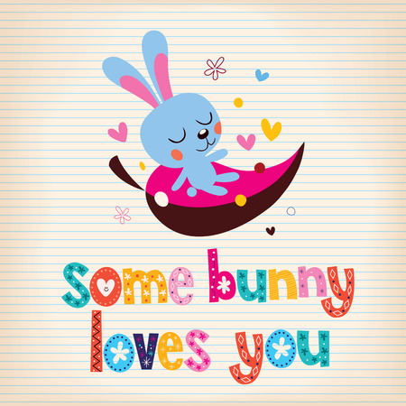 loves: Some bunny loves you