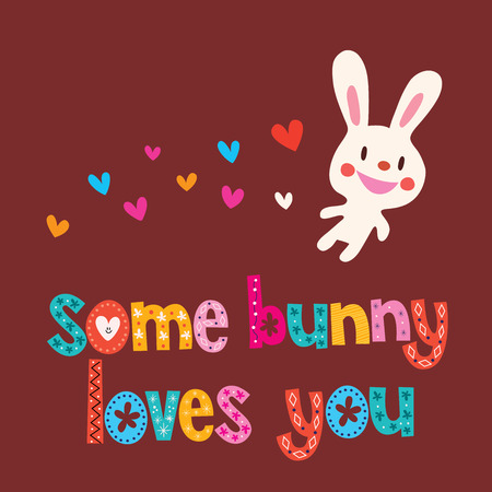 teenagers love: Some bunny loves you