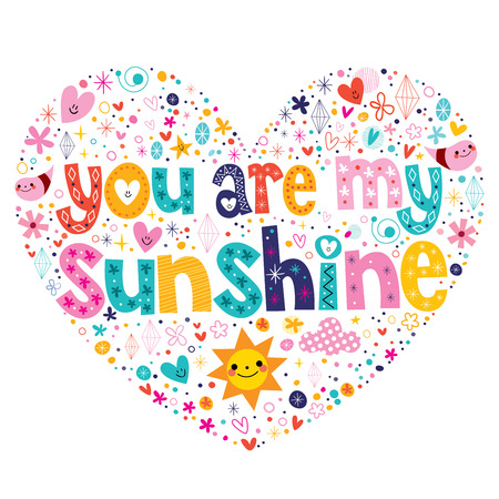 sunshine: you are my sunshine heart shaped typography lettering card